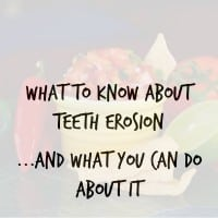 What is Tooth Erosion and what Can you do about it