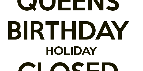 closed for queens birthday